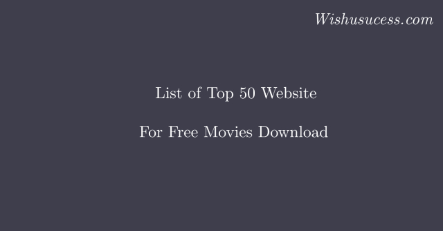 Top 50 Website for free Movies Download