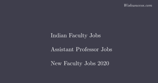 Current Indian Faculty Jobs Opening 2020- Assistant Professor Jobs Opening, New Faculty Plus Jobs in India