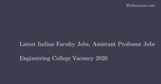 Engineering Colleges Vacancy - Indian Faculty Jobs in Top Colleges 2020