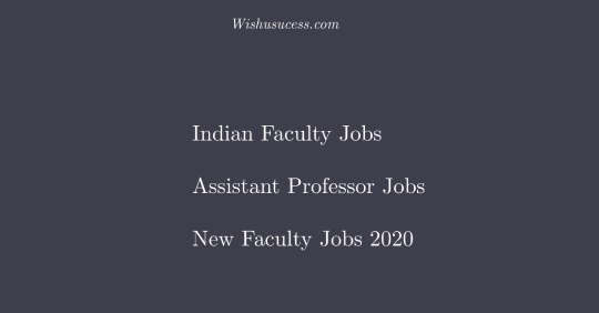 Indian Faculty Jobs – Current Opening of Assistant Professor Jobs
