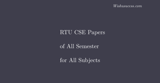 RTU Question Papers: Previous Years Papers 2020, 2019, 2018, 2017, 2016, 2015, 2014