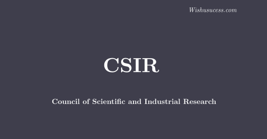 CSIR - Council of Scientific and Industrial Research