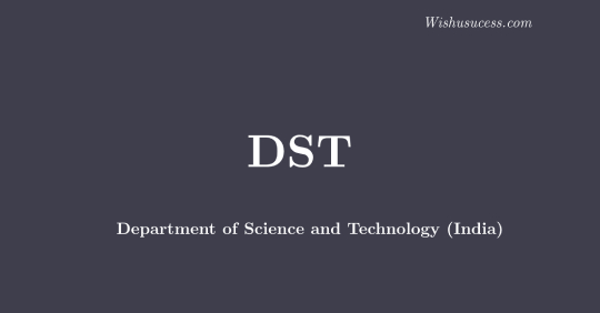 Department of Science and Technology (DST)