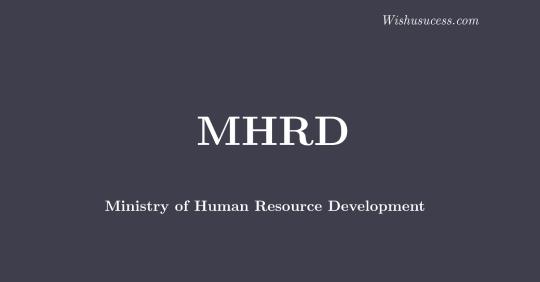 Ministry of Human Resource Development (MHRD)