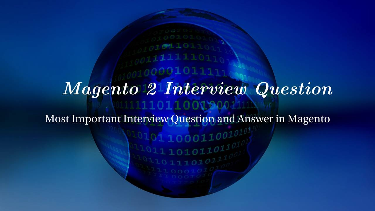 Magento 2 Interview Question