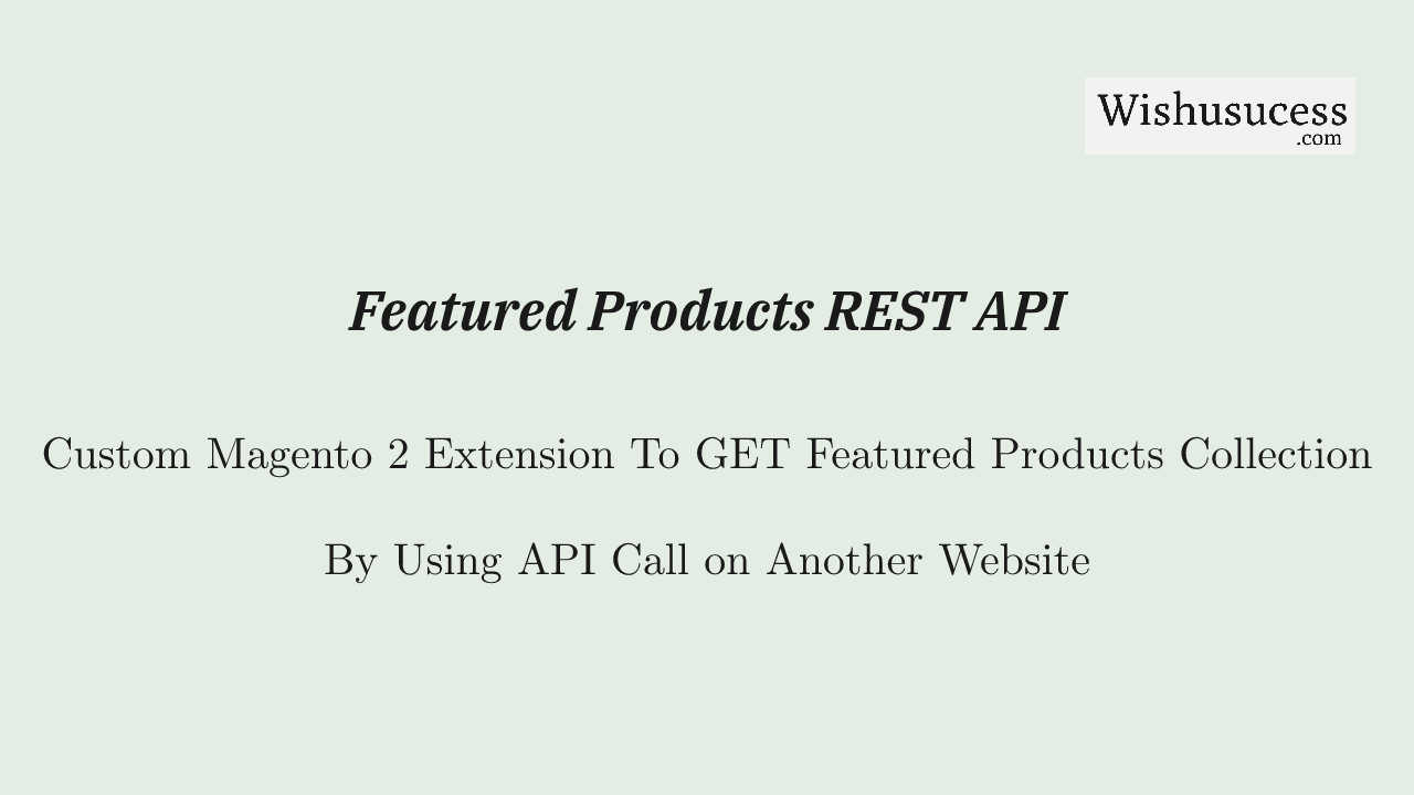 Featured Products API in Magento 2