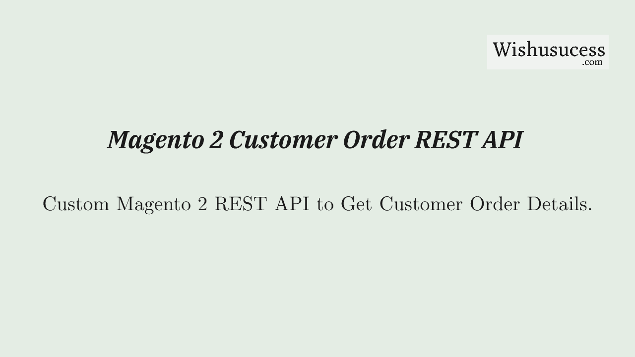 Get Order API in Magento 2