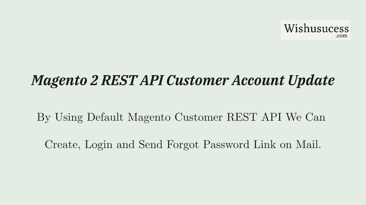 Magento 2 API Customer Account Update