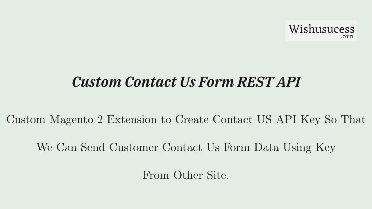 Magento 2 ConatctUs REST API Keys