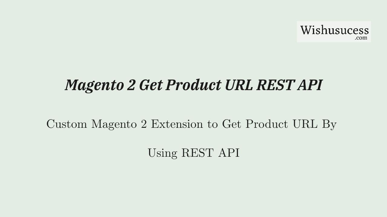 Magento 2 REST API For GET URL