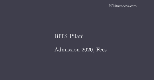 BITS Pilani – Birla Institute of Technology and Science