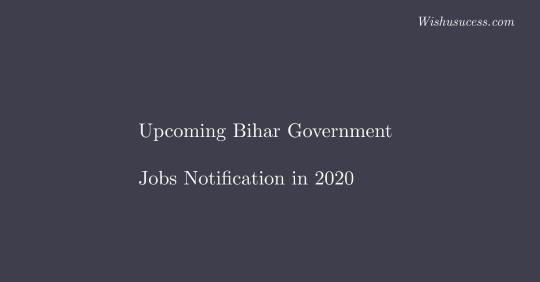 Upcoming Bihar Government Jobs Update in 2020